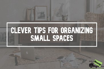 Clever Tips for Organizing Small Spaces